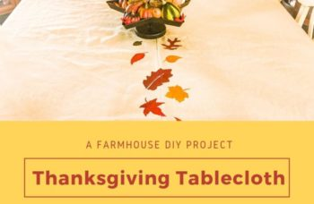 A Beautiful Thanksgiving Tablecloth DIY Project