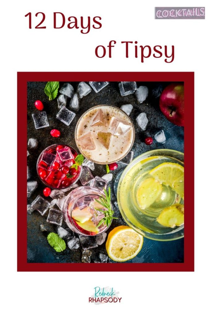 12 Days of Tipsy Recipes - Variety of Cocktails pin